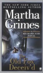 The Old Fox Deceiv'd - Martha Grimes