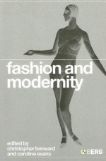 Fashion and Modernity - Christopher Breward
