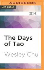 The Days of Tao - Wesley Chu, Mikael Naramore