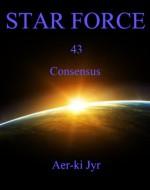 Star Force: Consensus (SF43) - Aer-ki Jyr