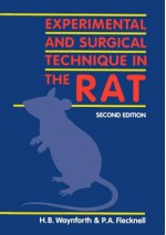 Experimental and Surgical Techniques in the Rat - H. B. Waynforth