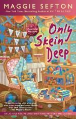 Only Skein Deep - Maggie Sefton