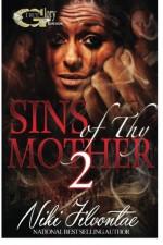 Sins of Thy Mother 2 (Volume 2) - Niki Jilvontae