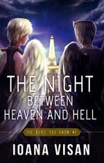The Night between Heaven and Hell (The Devil You Know Book 2) - Ioana Visan