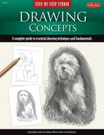 Step-by-Step Studio: Drawing Concepts: A complete guide to essential drawing techniques and fundamentals - Diane Cardaci, William F. Powell, Carol Rosinski, Kenneth C. Goldman
