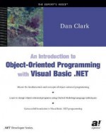 An Introduction To Object Oriented Programming With Visual Basic .Net - Daniel R. Clark, Dan Clark