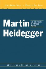Martin Heidegger and the Problem of Historical Meaning - Jeffrey Andrew Barash, Paul Ricoeur