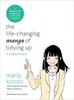 The Life-Changing Manga of Tidying Up: A Magical Story - Marie Kondō