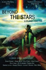 Beyond the Stars: A Planet Too Far: a space opera anthology (Volume 2) - Rory Hume, Sabrina Locke, Elle Casey, G. S. Jennsen, Theresa Kay, Logan Thomas Snyder, Ann Christy, Patrice Fitzgerald, Annie Bellet, Samuel Peralta, Ellen Langas Campbell, David Adams Richards, Nick Webb