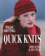 Vogue Knitting Quick Knits: Over 50 Fast & Easy Styles - Trisha Malcolm