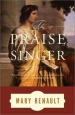 The Praise Singer - Mary Renault