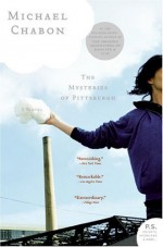 The Mysteries of Pittsburgh - Michael Chabon
