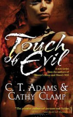 Touch of Evil - C.T. Adams, Cathy Clamp