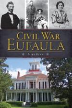 Civil War Eufaula - Mike Bunn