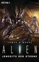 Alien - Jenseits der Sterne: Roman (German Edition) - James A. Moore, Kristof Kurz