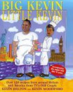 Big Kevin, Little Kevin: Over 120 Recipes From Around Britain And America By Tv's Odd Couple - Kevin Woodford