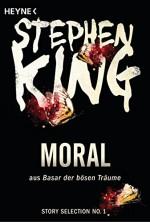 Moral: Story aus Basar der bösen Träume (Story Selection 1) - Stephen King, Ulrich Blumenbach