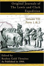 Original Journals of the Lewis and Clark Expedition, Volume 7 - Reuben Gold Thwaites, Reuben Gold Thwaites