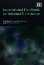 International Handbook on Informal Governance (Elgar Original Reference) - Thomas Christiansen, Christine Neuhold, Thomas Christiansen, Christine Neuhold