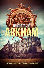 Daughters of Arkham - Justin Robinson, David Rodriguez, Charles Paul Wilson III, Mallory Schleif