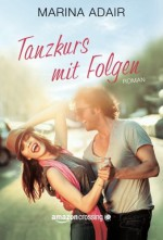 Tanzkurs mit Folgen (German Edition) - Marina Adair, Gabriela Baptista