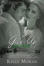 Give Up the Ghost - Kelly Moran