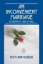 An Inconvenient Marriage - Ruth Ann Nordin