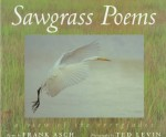 Sawgrass Poems: A View Of The Everglades: Poems - Frank Asch