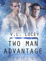 Two Man Advantage - V.L. Locey