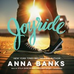 Joyride - Kyla Garcia, Andrew Eiden, Anna Banks, Inc. Blackstone Audio, Inc.