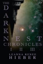The Dark Nest Chronicles I-III - Leanna Renee Hieber