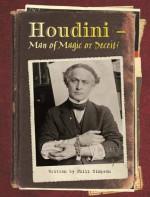 Houdini - Man of Magic or Deceit? - Phillip W. Simpson