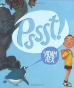 Pssst! - Adam Rex