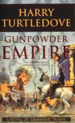 Gunpowder Empire - Harry Turtledove
