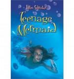 Teenage Mermaid - Ellen Schreiber