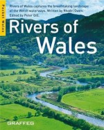 Rivers of Wales. Edited by Peter Gill - Peter Gill