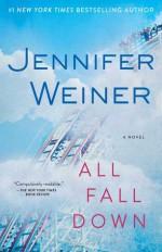 All Fall Down - Jennifer Weiner