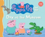 Peppa Pig and the Day at the Museum - Candlewick Press