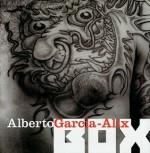 Alberto Garcia Alix: Box - Alberto Garcia-Alix, Lola Garrido