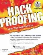 Hack Proofing Your Web Applications: The Only Way to Stop a Hacker is to Think Like One [With CDROM] - Syngress Media Inc, Syngress Publishing