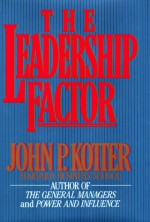 The Leadership Factor - John P. Kotter