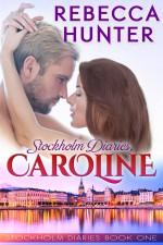 Stockholm Diaries, Caroline - Rebecca Hunter