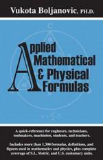 Applied Mathematical and Physical Formulas Pocket Reference - Vukota Boljanovic