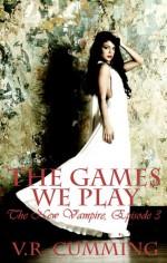 The Games We Play - V.R. Cumming