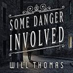 Some Danger Involved: Barker & Llewelyn Series, Book 1 - Will Thomas, Antony Ferguson