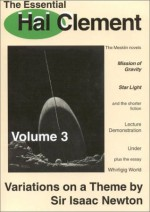 The Essential Hal Clement Volume 3: Variations on a Theme by Sir Isaac Newton: The Mesklin stories - Hal Clement