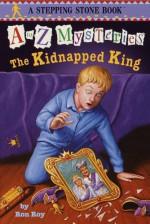 The Kidnapped King - Ron Roy, John Steven Gurney