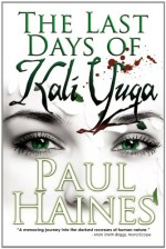 The Last Days of Kali Yuga - Paul Haines