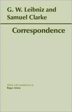 Leibniz and Clarke: Correspondence - Gottfried Wilhelm Leibniz, Samuel Clarke, Roger Ariew