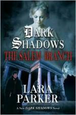 The Salem Branch - Lara Parker